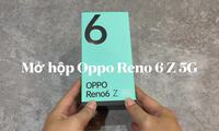 Mở hộp Oppo Reno6 Z giá 9,49 triệu đồng