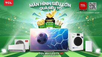 Xem Euro Cup với TV TCL và cơ hội sở hữu biểu tượng bóng vàng 24K