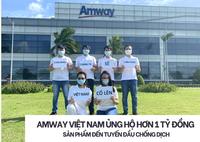 AMWAY Việt Nam ủng hộ các sản phẩm chăm sóc sức khỏe cho phòng, chống Covid-19 phía Nam