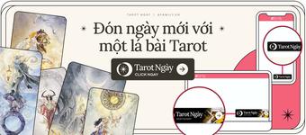 Chọn một tụ bài Tarot để biết bạn cần làm gì giúp cuộc sống trong tháng 8 suôn sẻ, vui vẻ và giàu tài lộc hơn?