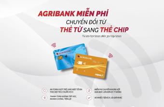 Agribank miễn phí chuyển đổi từ thẻ từ sang thẻ chip