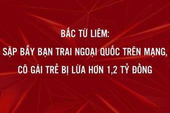 """Mua vàng ảo cùng """"bạn trai ngoại quốc"""", cô gái Hà Nội bị lừa 1,2 tỷ đồng"""