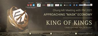 Chung Kết cuộc thi Meeting with PM 2021- King of Kings sẽ tổ chức vào 14h ngày 26/9