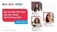 3 người trẻ Việt giành học bổng IELTS Prize 2021