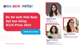 3 cô gái Việt Nam nhận học bổng IELTS Prize 2021