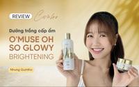 O''Muse Oh So Glowy: Bộ đôi dưỡng trắng khiến Nhung Gumiho và các hot TikToker mê mẩn
