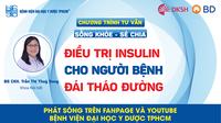 Lưu ý điều trị insulin cho người bệnh đái tháo đường
