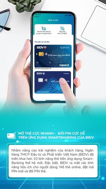Mở thẻ cực nhanh - Đổi PIN cực dễ trên ứng dụng SmartBanking của BIDV